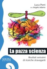 "Copertina de ""La pazza scienza"" di Luca Perri"