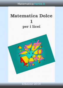 "Copertina ""Matematica dolce per i licei"" volume 1 - Edizione 2018"