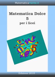 """Copertina di """"Matematica Dolce"""", volume 5, Edizione 2018"""