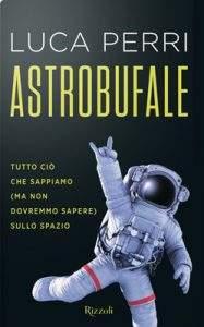 Copertina del libro «Astrobufale» di Luca Perri