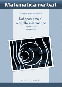 """Copertina de """"Dal problema al modello matematico"""" di Carmelo di Stefano - Volume 1 per il biennio."""