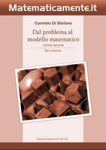 """Copertina de """"Dal problema al modello matematico"""" di Carmelo Di Stefano - Volume 2 per il biennio."""