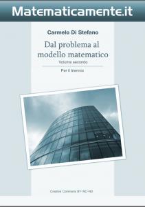 """Copertina de """"Dal problema al modello matematico"""" di Carmelo Di Stefano - Volume 2 per il triennio."""